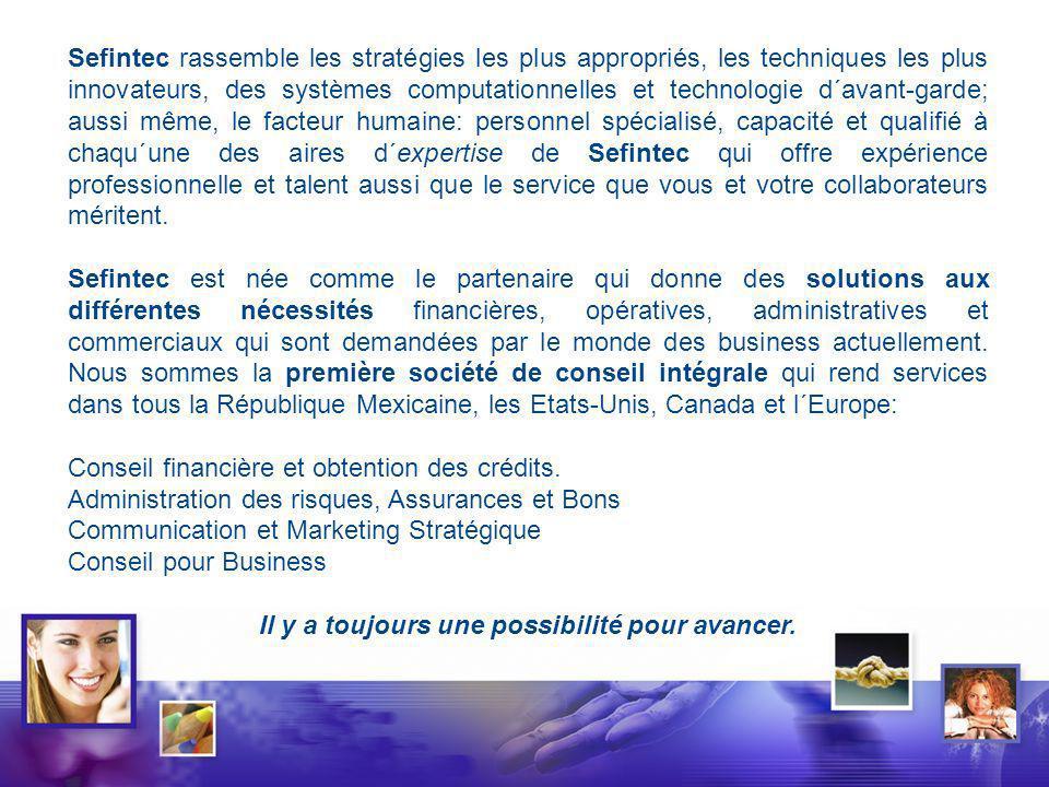 Pour information détaillée sur les services offerts par Sefintec, visite notre Web: www.sefintec.com Siège social: Téléphone + 52 (55) 5281 0996.