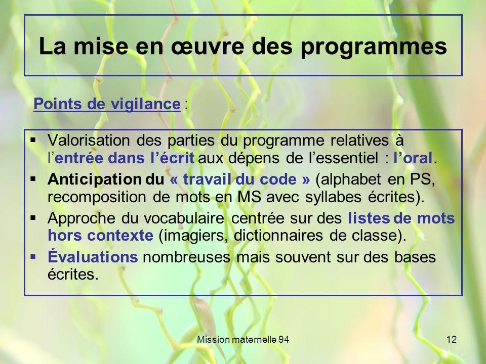 Mission maternelle 9412 La mise en œuvre des programmes Valorisation des parties du programme relatives à lentrée dans lécrit aux dépens de lessentiel