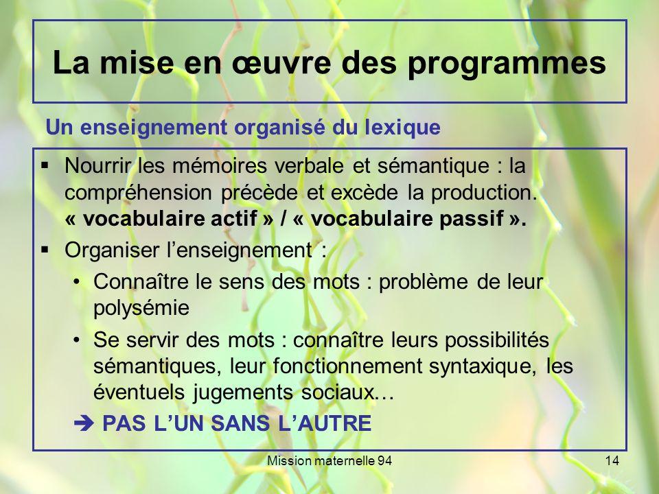 Mission maternelle 9414 La mise en œuvre des programmes Nourrir les mémoires verbale et sémantique : la compréhension précède et excède la production.