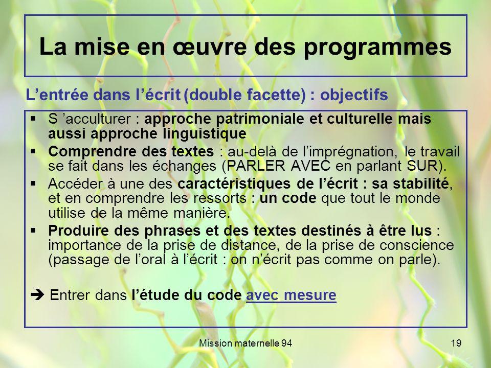 Mission maternelle 9419 La mise en œuvre des programmes S acculturer : approche patrimoniale et culturelle mais aussi approche linguistique Comprendre