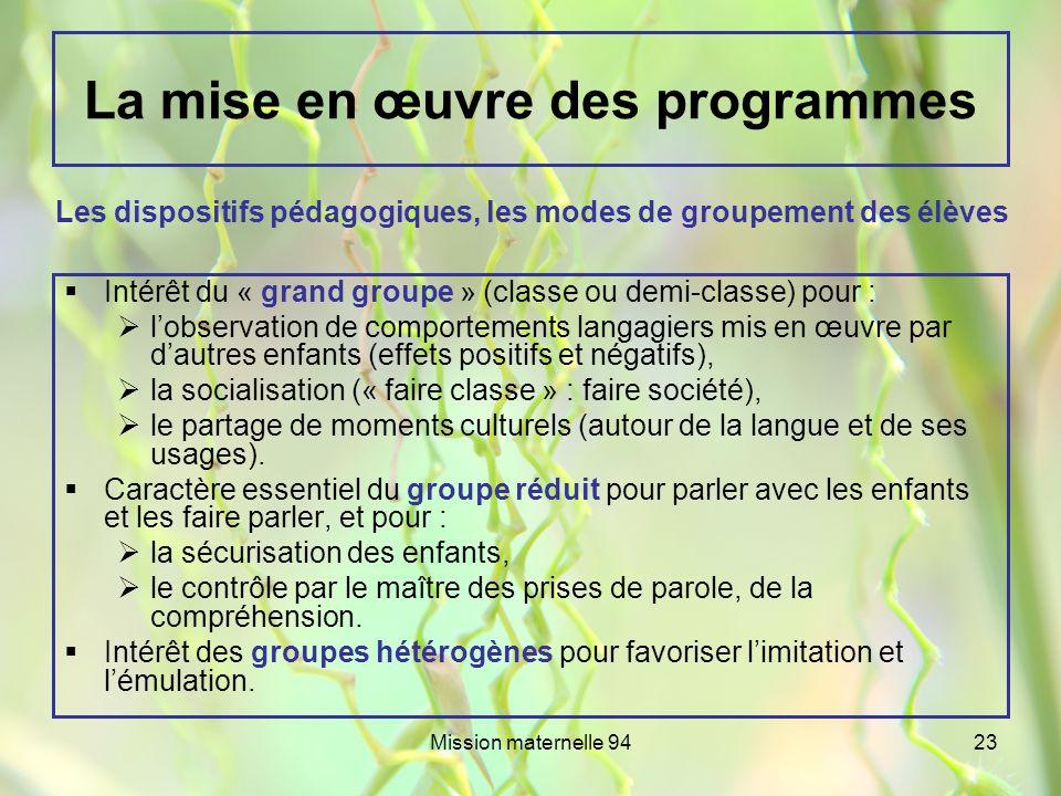 Mission maternelle 9423 La mise en œuvre des programmes Intérêt du « grand groupe » (classe ou demi-classe) pour : lobservation de comportements langa