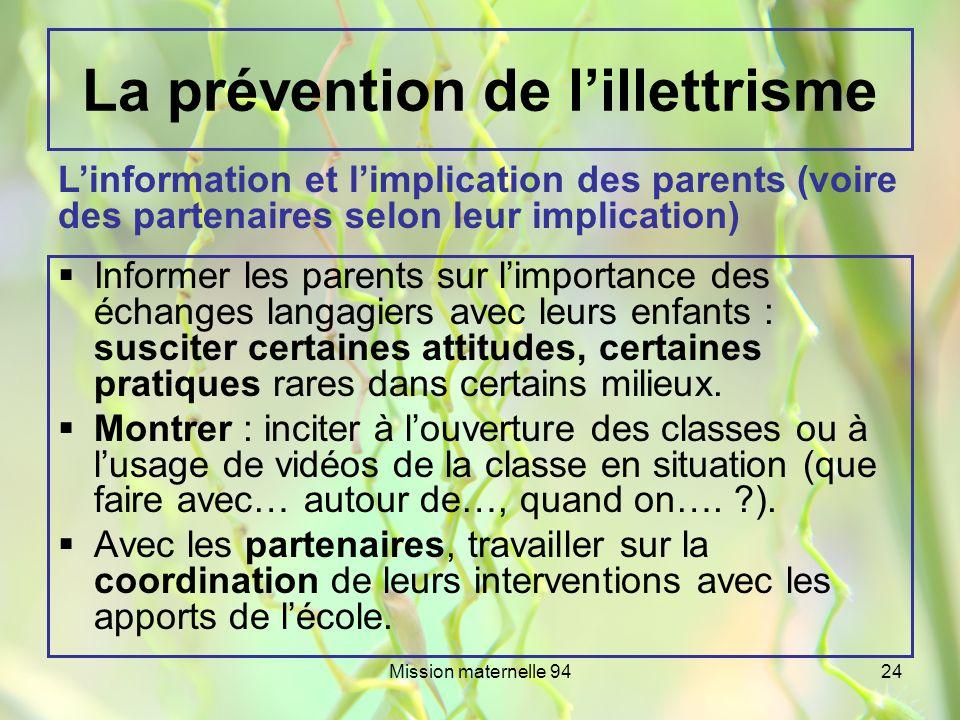 Mission maternelle 9424 La prévention de lillettrisme Informer les parents sur limportance des échanges langagiers avec leurs enfants : susciter certa