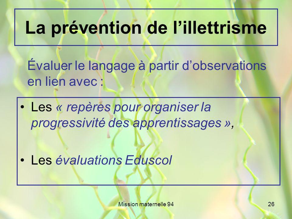 Mission maternelle 9426 La prévention de lillettrisme Les « repères pour organiser la progressivité des apprentissages », Les évaluations Eduscol Éval