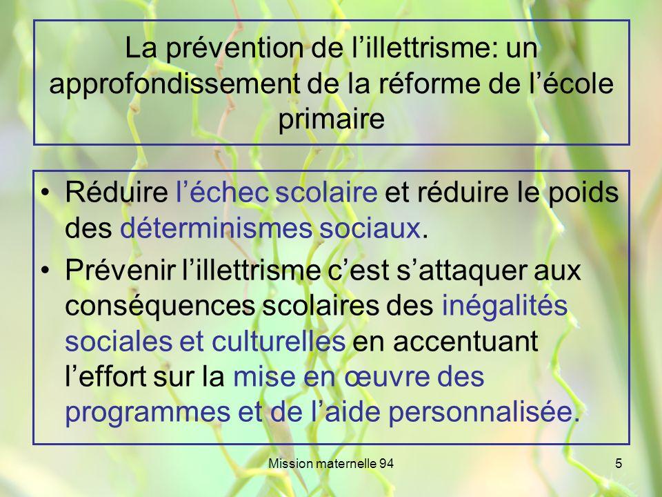 Mission maternelle 945 La prévention de lillettrisme: un approfondissement de la réforme de lécole primaire Réduire léchec scolaire et réduire le poid