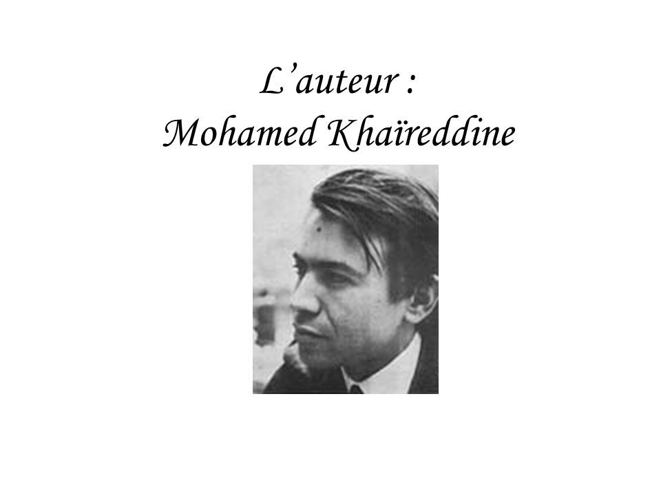 Lauteur : Mohamed Khaïreddine