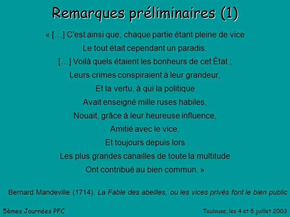 Toulouse, les 4 et 5 juillet 2003 Remarques préliminaires (1) « […] C est ainsi que, chaque partie étant pleine de vice Le tout était cependant un paradis.