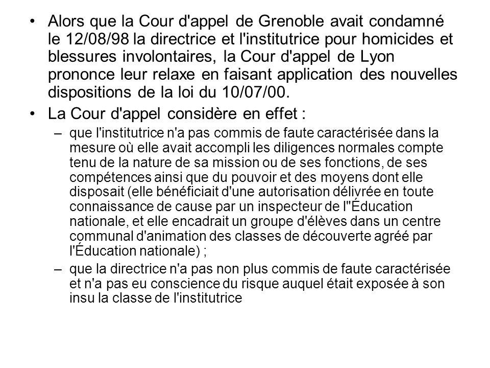 Alors que la Cour d'appel de Grenoble avait condamné le 12/08/98 la directrice et l'institutrice pour homicides et blessures involontaires, la Cour d'