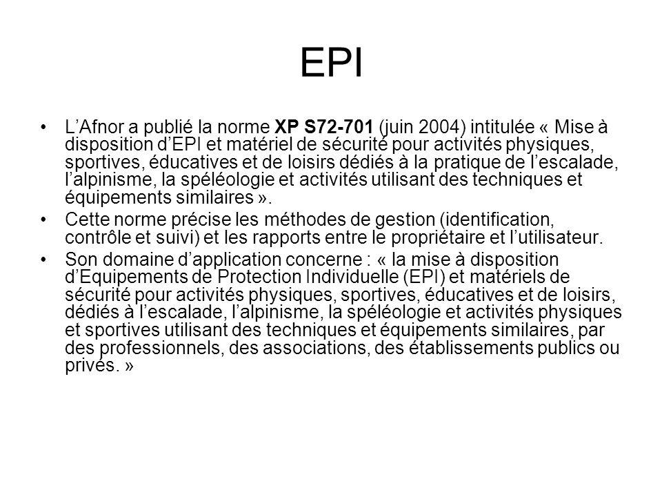 EPI LAfnor a publié la norme XP S72-701 (juin 2004) intitulée « Mise à disposition dEPI et matériel de sécurité pour activités physiques, sportives, é