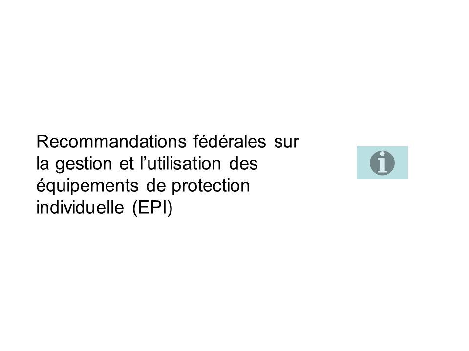 Recommandations fédérales sur la gestion et lutilisation des équipements de protection individuelle (EPI)