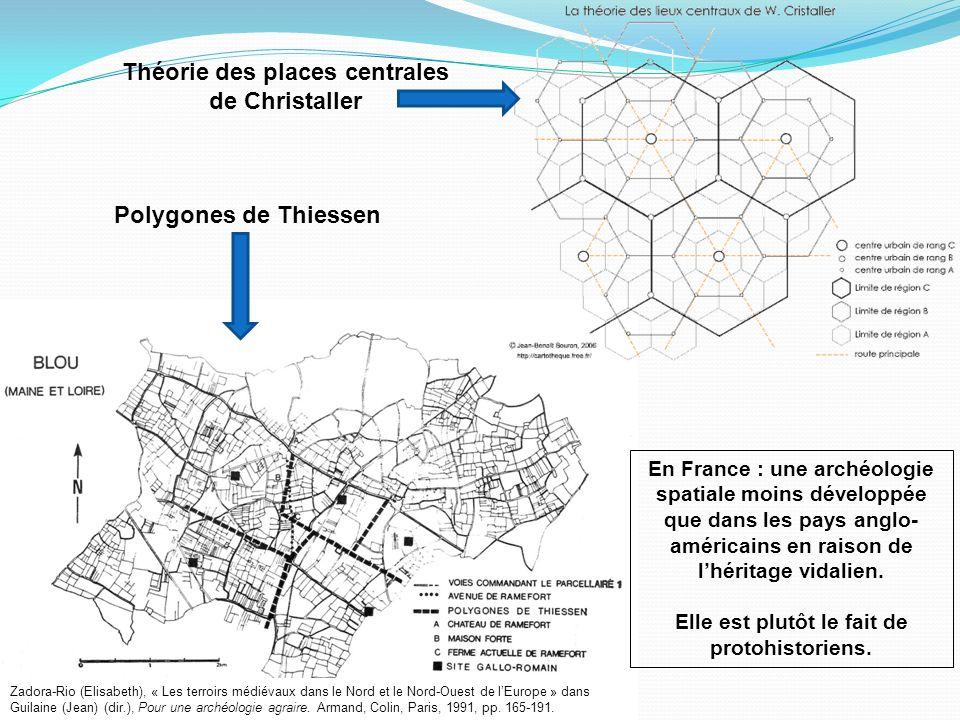 Polygones de Thiessen Théorie des places centrales de Christaller En France : une archéologie spatiale moins développée que dans les pays anglo- américains en raison de lhéritage vidalien.
