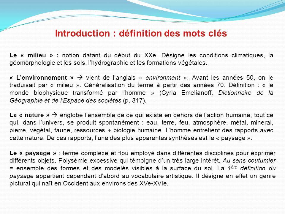 Introduction : définition des mots clés Le « milieu » : notion datant du début du XXe.
