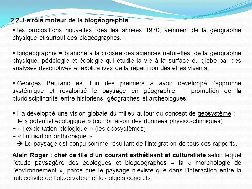 2.2. Le rôle moteur de la biogéographie les propositions nouvelles, dès les années 1970, viennent de la géographie physique et surtout des biogéograph