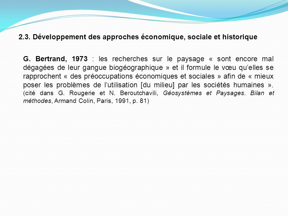 2.3.Développement des approches économique, sociale et historique G.