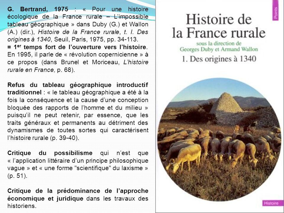G. Bertrand, 1975 : « Pour une histoire écologique de la France rurale – Limpossible tableau géographique » dans Duby (G.) et Wallon (A.) (dir.), Hist