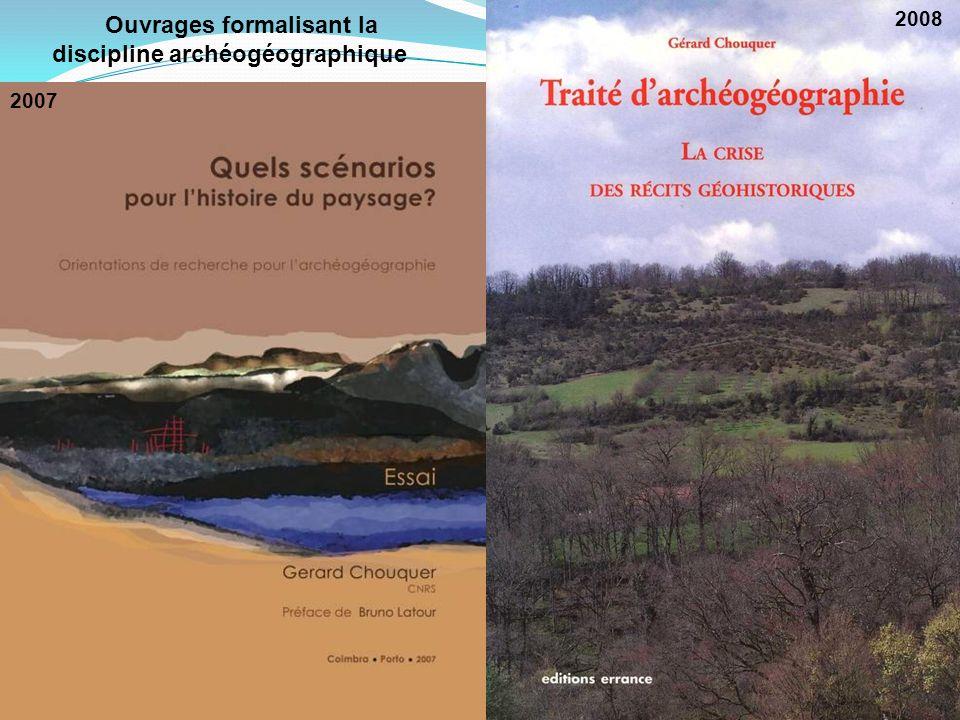 2007 2008 Ouvrages formalisant la discipline archéogéographique