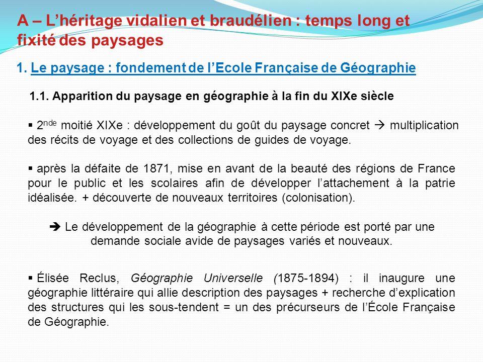 A – Lhéritage vidalien et braudélien : temps long et fixité des paysages 1.