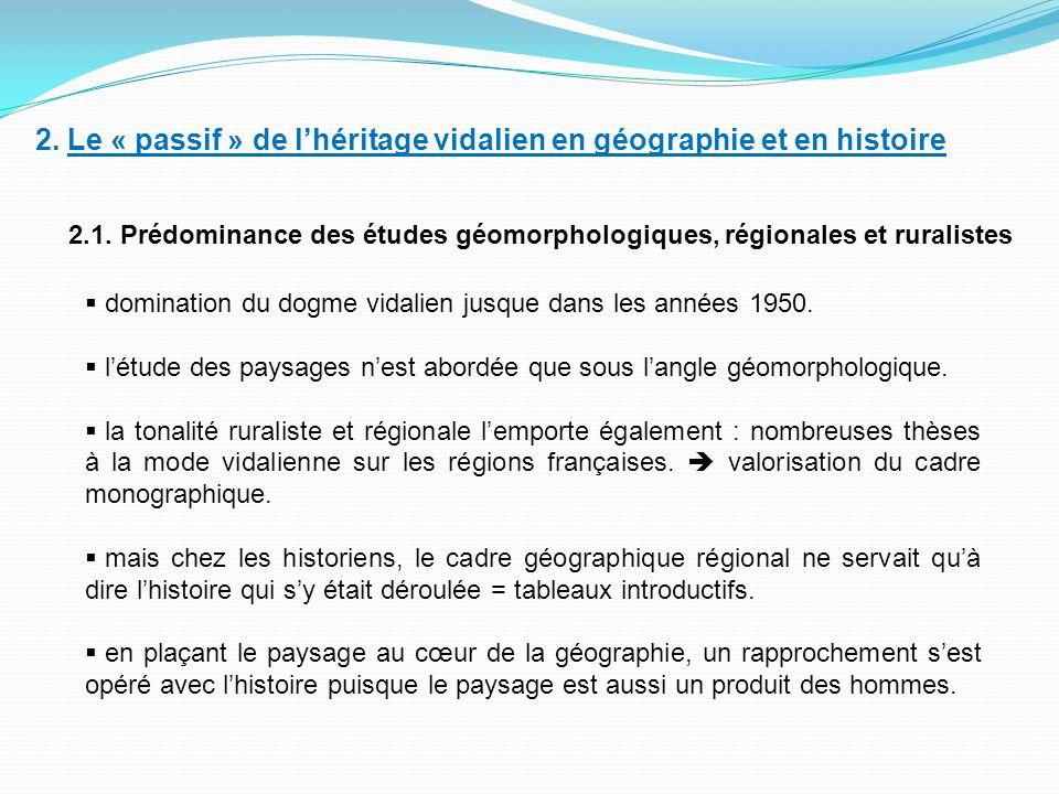 2.Le « passif » de lhéritage vidalien en géographie et en histoire 2.1.