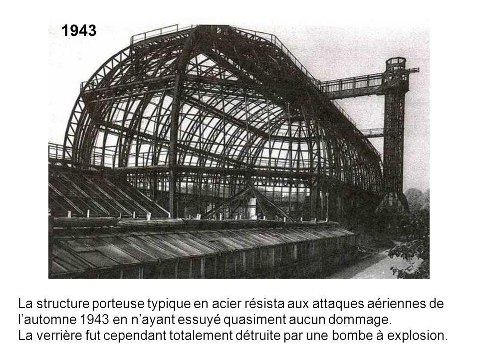 La structure porteuse typique en acier résista aux attaques aériennes de lautomne 1943 en nayant essuyé quasiment aucun dommage. La verrière fut cepen