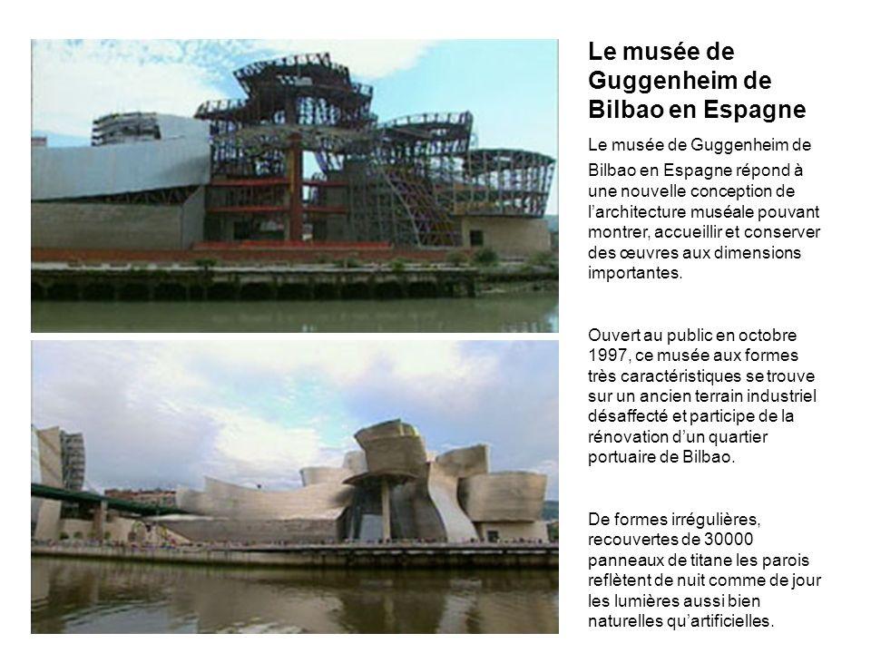 Le musée de Guggenheim de Bilbao en Espagne Le musée de Guggenheim de Bilbao en Espagne répond à une nouvelle conception de larchitecture muséale pouv