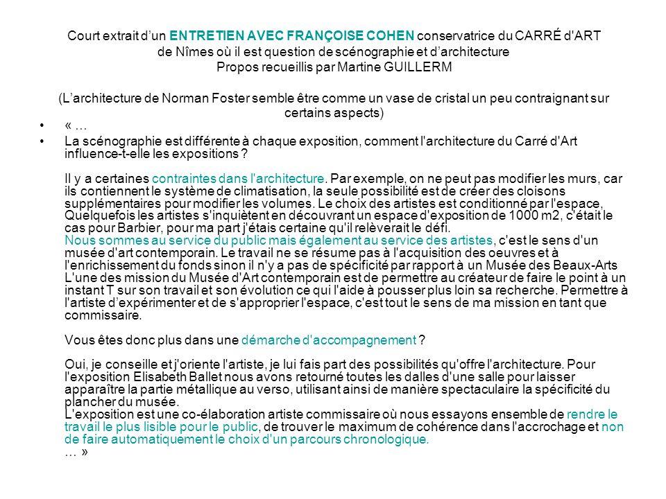 Court extrait dun ENTRETIEN AVEC FRANÇOISE COHEN conservatrice du CARRÉ d'ART de Nîmes où il est question de scénographie et darchitecture Propos recu