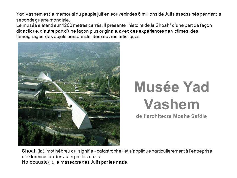 Le nouveau musée de l Holocauste* du Mémorial des martyrs et des héros de Yad Vashem a été creusé dans le rocher : un long couloir pour une descente aux enfers qui s achève, symboliquement, par une remontée vers la lumière et vers les collines de Jérusalem.