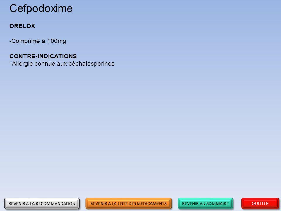 REVENIR AU SOMMAIRE REVENIR AU SOMMAIRE REVENIR AU SOMMAIRE REVENIR AU SOMMAIRE QUITTER Cefpodoxime ORELOX -Comprimé à 100mg CONTRE-INDICATIONS - Alle