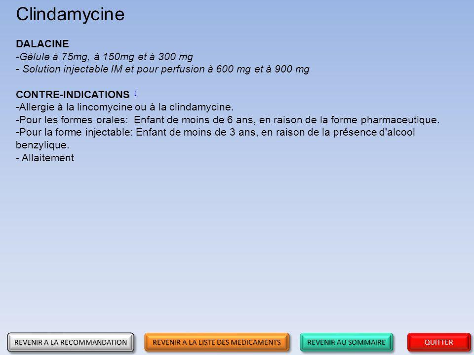 REVENIR AU SOMMAIRE REVENIR AU SOMMAIRE REVENIR AU SOMMAIRE REVENIR AU SOMMAIRE QUITTER Clindamycine DALACINE -Gélule à 75mg, à 150mg et à 300 mg - So
