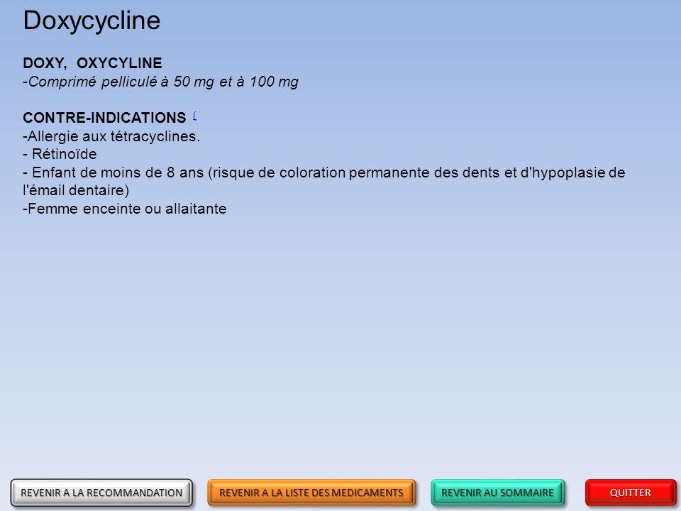 REVENIR AU SOMMAIRE REVENIR AU SOMMAIRE REVENIR AU SOMMAIRE REVENIR AU SOMMAIRE QUITTER Doxycycline DOXY, OXYCYLINE -Comprimé pelliculé à 50 mg et à 1