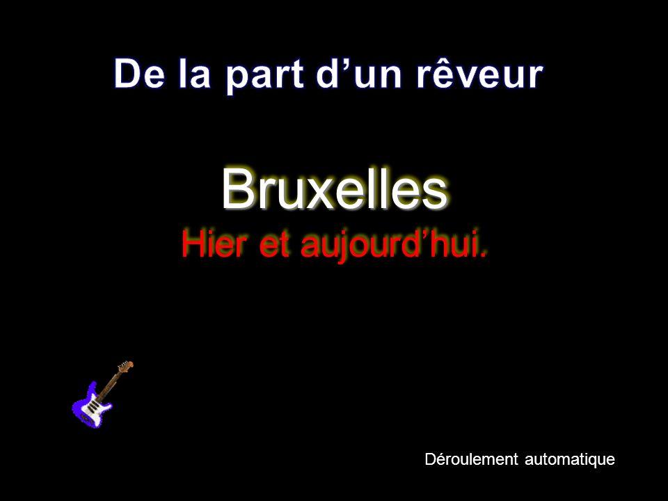 Bruxelles Bruxelles Hier et aujourdhui. Bruxelles Hier et aujourdhui. Déroulement automatique