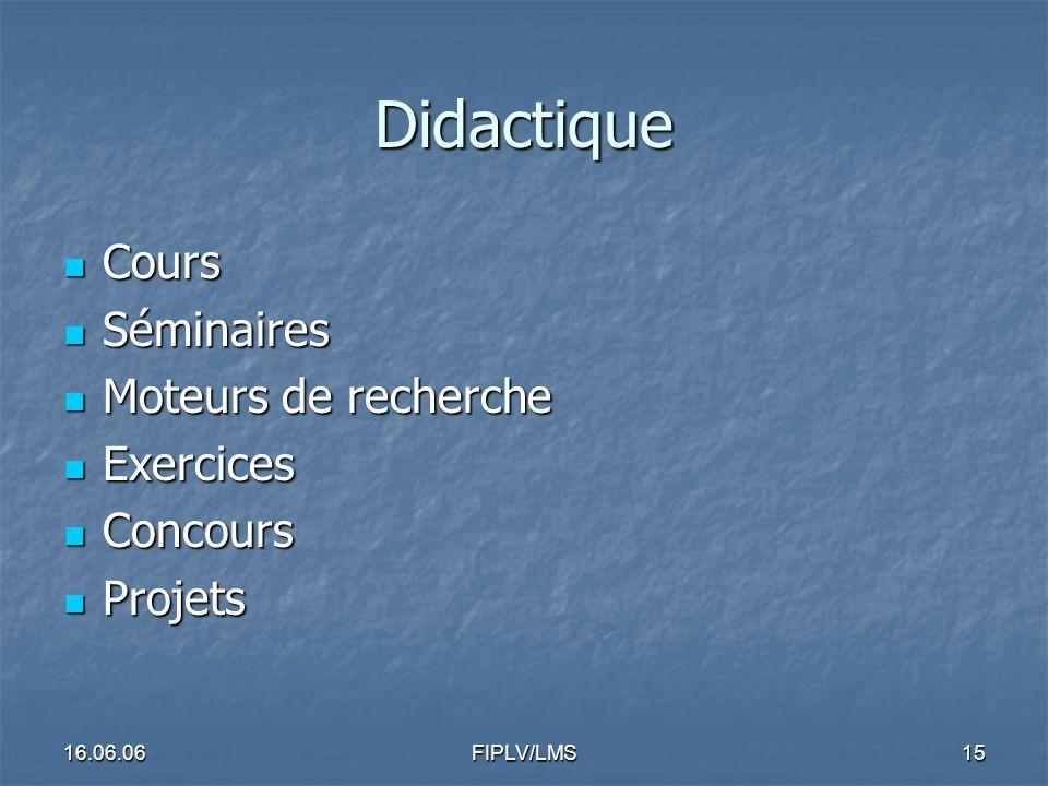 16.06.06FIPLV/LMS14 Nous montrons quelques applications par matière: Didactique Littérature Linguistique Civilisation Français pratique