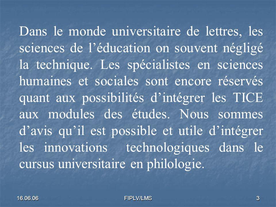 16.06.06FIPLV/LMS2 Enseignement à distance à la faculté des lettres http://www.ifr.us.edu.pl/