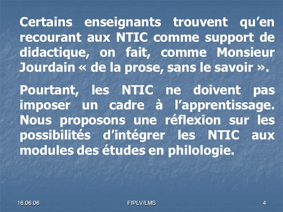 16.06.06FIPLV/LMS3 Dans le monde universitaire de lettres, les sciences de léducation on souvent négligé la technique.