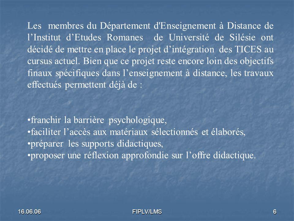 16.06.06FIPLV/LMS5 En France la loi relative à la création et au fonctionnement des établissements d enseignement dispensant un enseignement à distance est en vigueur depuis 1989.