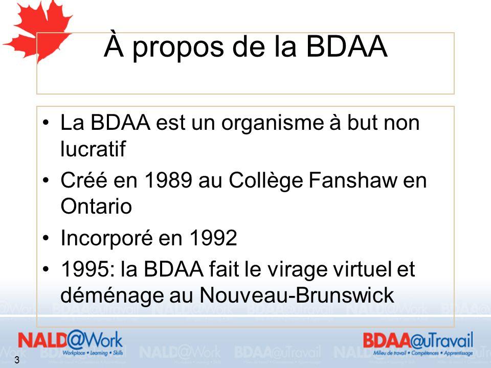En 2006 et 2007, un besoin est exprimé Une série de consultations pan- canadiennes a éclairé le parcours de la BDAA.