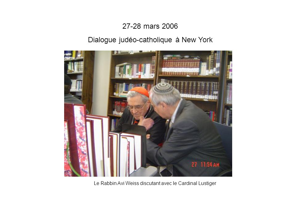 27-28 mars 2006 Dialogue judéo-catholique à New York Le Rabbin Avi Weiss discutant avec le Cardinal Lustiger