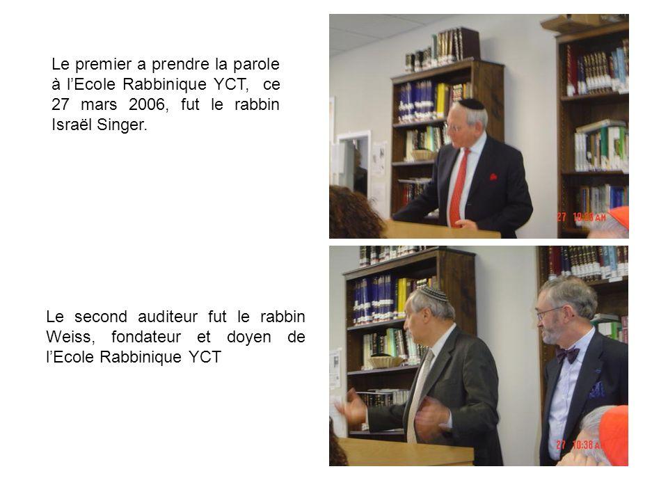 Le premier a prendre la parole à lEcole Rabbinique YCT, ce 27 mars 2006, fut le rabbin Israël Singer.
