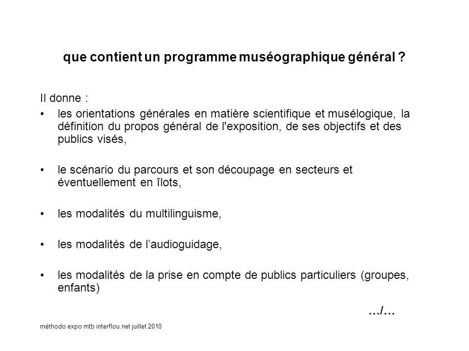 méthodo expo mtb interflou.net juillet 2010 que contient un programme muséographique général ? Il donne : les orientations générales en matière scient