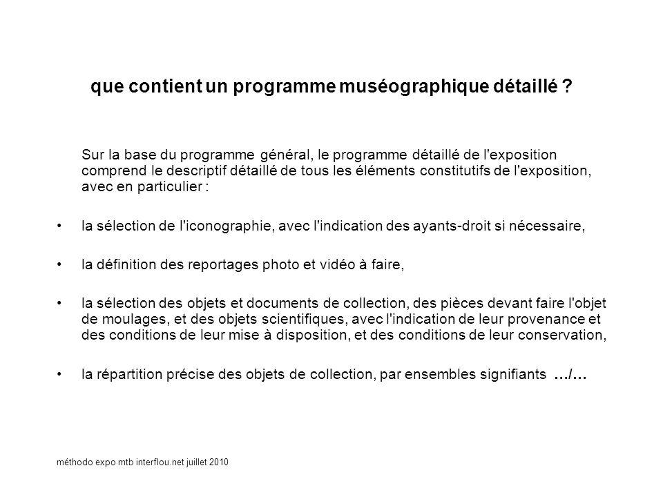 méthodo expo mtb interflou.net juillet 2010 que contient un programme muséographique détaillé ? Sur la base du programme général, le programme détaill