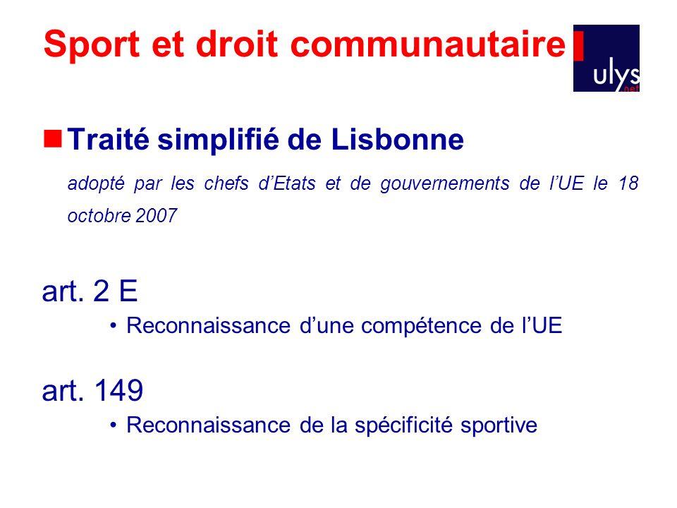 Sport et droit communautaire Traité simplifié de Lisbonne adopté par les chefs dEtats et de gouvernements de lUE le 18 octobre 2007 art. 2 E Reconnais