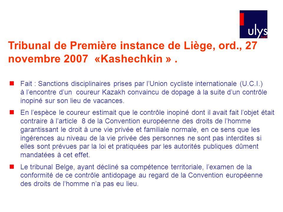 Tribunal de Première instance de Liège, ord., 27 novembre 2007 «Kashechkin ». Fait : Sanctions disciplinaires prises par lUnion cycliste international