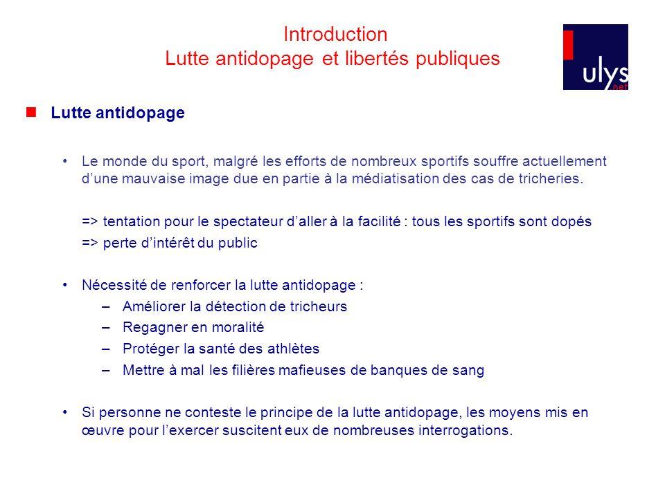 Introduction Lutte antidopage et libertés publiques Lutte antidopage Le monde du sport, malgré les efforts de nombreux sportifs souffre actuellement d