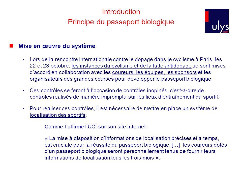 Introduction Principe du passeport biologique Mise en œuvre du système Lors de la rencontre internationale contre le dopage dans le cyclisme à Paris,