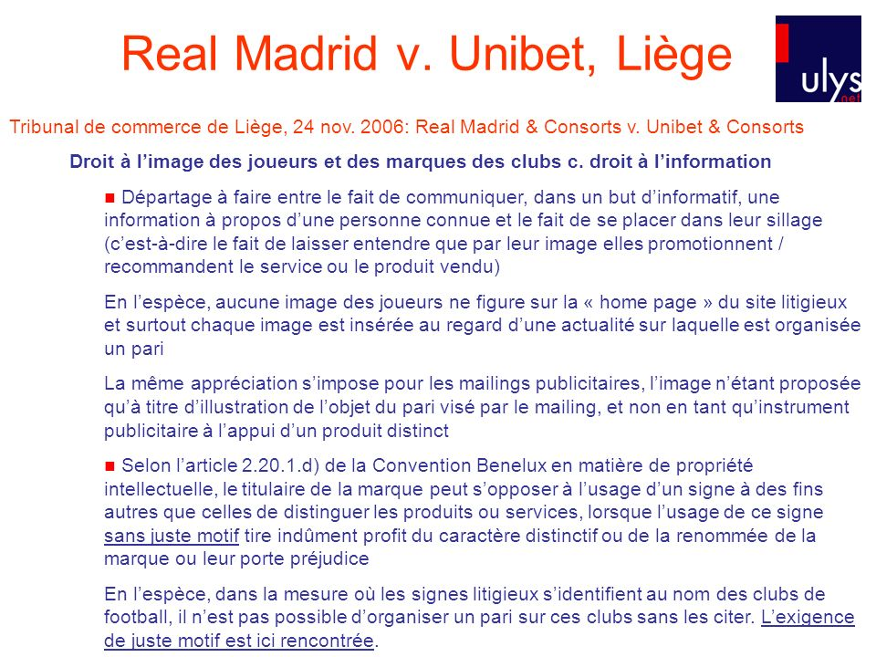 Tribunal de commerce de Liège, 24 nov. 2006: Real Madrid & Consorts v. Unibet & Consorts Droit à limage des joueurs et des marques des clubs c. droit