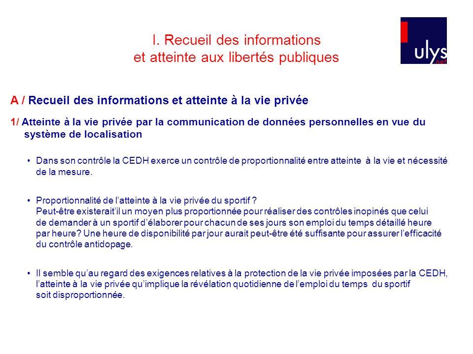 I. Recueil des informations et atteinte aux libertés publiques A / Recueil des informations et atteinte à la vie privée 1/ Atteinte à la vie privée pa