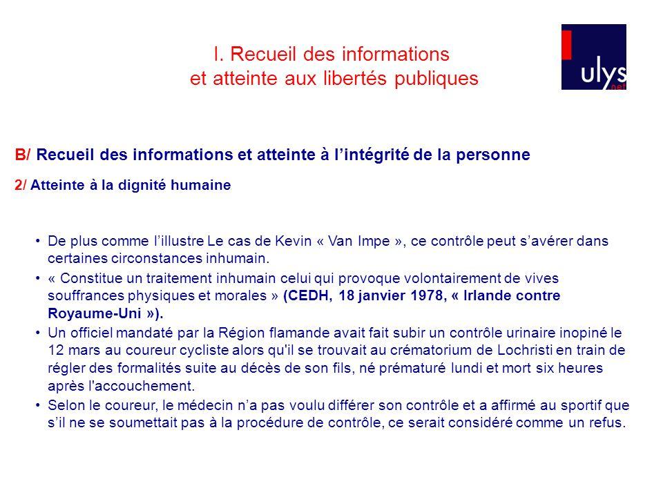 I. Recueil des informations et atteinte aux libertés publiques B/ Recueil des informations et atteinte à lintégrité de la personne 2/ Atteinte à la di
