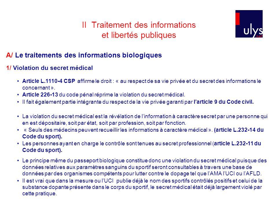 II Traitement des informations et libertés publiques A/ Le traitements des informations biologiques 1/ Violation du secret médical Article L.1110-4 CS