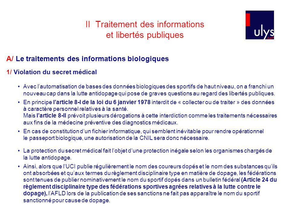 II Traitement des informations et libertés publiques A/ Le traitements des informations biologiques 1/ Violation du secret médical Avec lautomatisatio