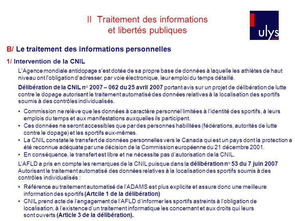 II Traitement des informations et libertés publiques B/ Le traitement des informations personnelles 1/ Intervention de la CNIL Délibération de la CNIL