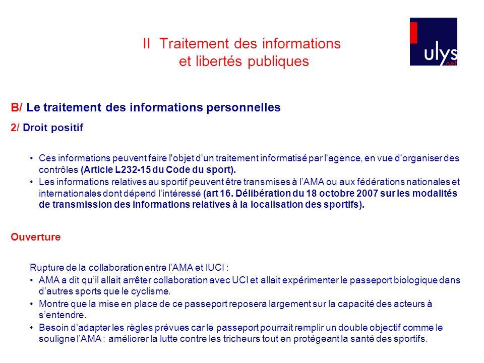 II Traitement des informations et libertés publiques B/ Le traitement des informations personnelles 2/ Droit positif Ces informations peuvent faire l'