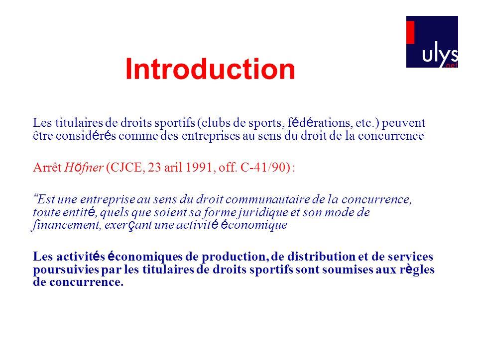 Les titulaires de droits sportifs (clubs de sports, f é d é rations, etc.) peuvent être consid é r é s comme des entreprises au sens du droit de la co